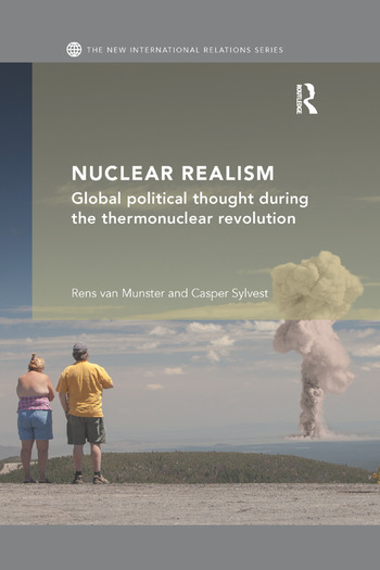 Nuclear Realism Global political thought during the thermonuclear revolution book cover