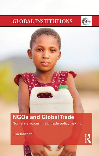 NGOs and Global Trade Non-state voices in EU trade policymaking book cover