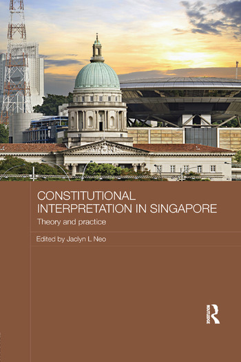 Constitutional Interpretation in Singapore Theory and Practice book cover