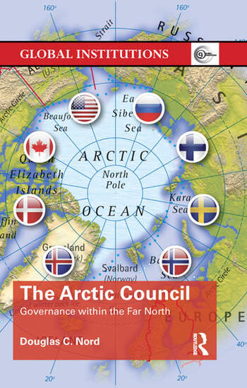 The Arctic Council Governance within the Far North book cover