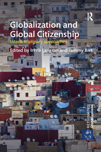 Globalization and Global Citizenship Interdisciplinary Approaches book cover