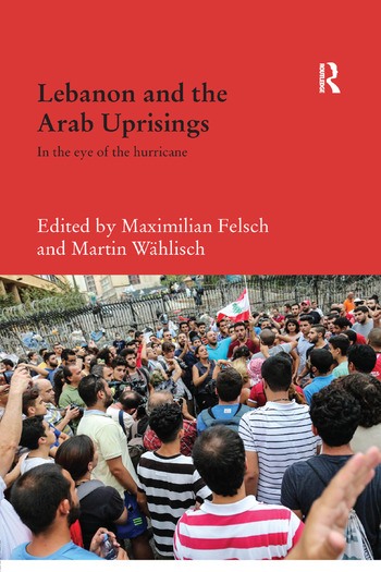 Lebanon and the Arab Uprisings In the Eye of the Hurricane book cover