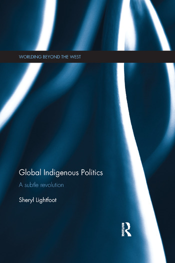 Global Indigenous Politics A Subtle Revolution book cover