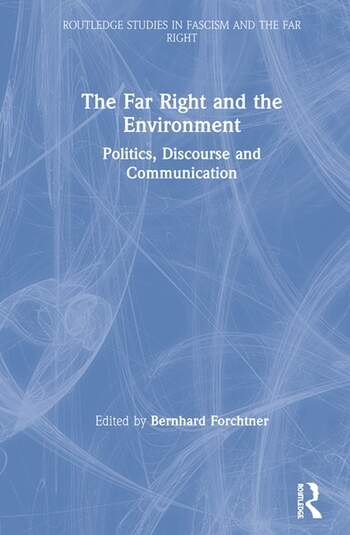The Far Right and the Environment Politics, Discourse and Communication book cover