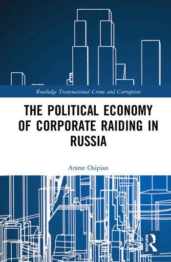 The Political Economy of Corporate Raiding in Russia book cover