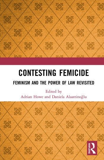 Contesting Femicide Feminism and the Power of Law Revisited book cover
