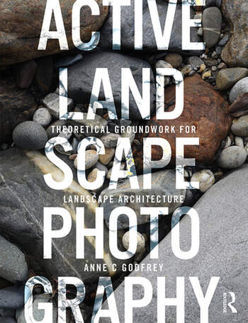 Active Landscape Photography Theoretical Groundwork for Landscape Architecture book cover