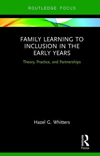 Family Learning to Inclusion in the Early Years Theory, Practice, and Partnerships book cover
