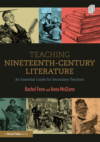 Teaching Nineteenth Century Literature An Essential Guide for Secondary Teachers book cover