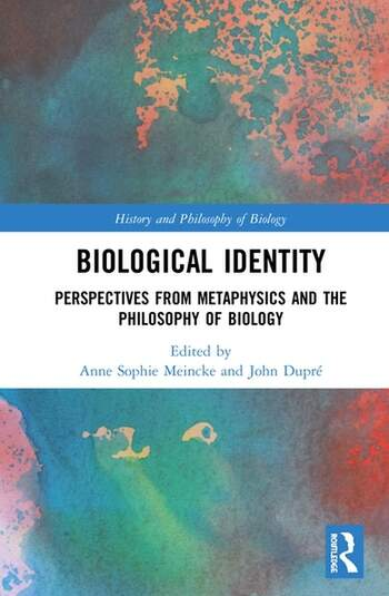 Biological Identity Perspectives from Metaphysics and the Philosophy of Biology book cover