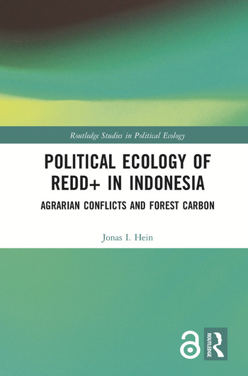Political Ecology of REDD+ in Indonesia (Open Access) Agrarian Conflicts and Forest Carbon book cover