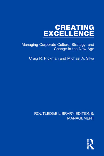 Creating Excellence Managing Corporate Culture, Strategy, and Change in the New Age book cover
