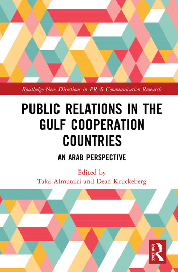 Public Relations in the Gulf Cooperation Council Countries An Arab Perspective book cover