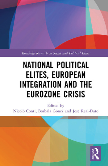 National Political Elites, European Integration and the Eurozone Crisis book cover