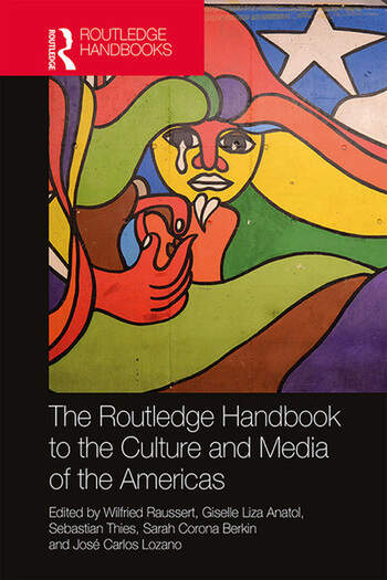 The Routledge Handbook to the Culture and Media of the Americas book cover