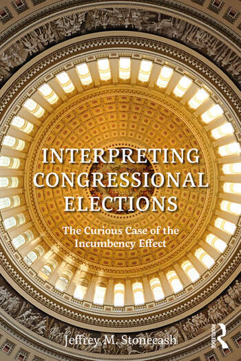 Interpreting Congressional Elections The Curious Case of the Incumbency Effect book cover