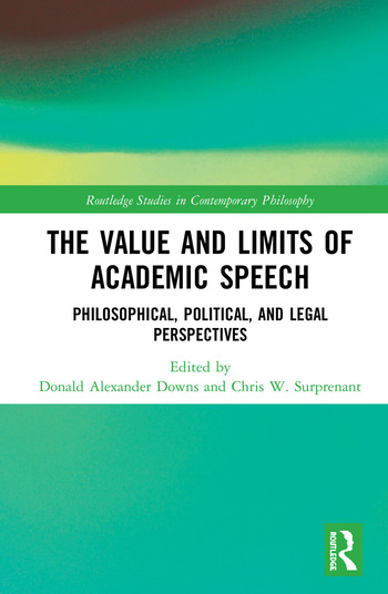 The Value and Limits of Academic Speech Philosophical, Political, and Legal Perspectives book cover