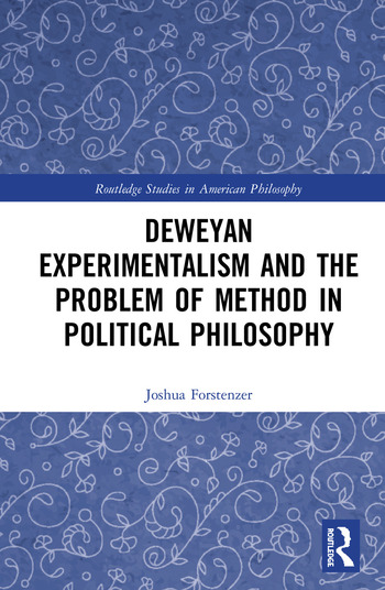 Deweyan Experimentalism and the Problem of Method in Political Philosophy book cover