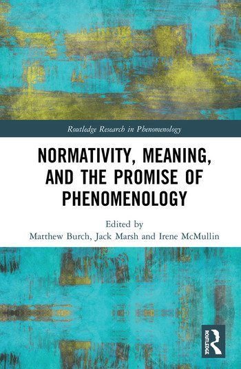 Normativity, Meaning, and the Promise of Phenomenology book cover