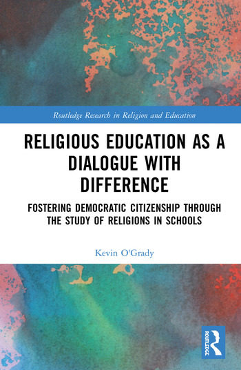 Religious Education as a Dialogue with Difference Fostering Democratic Citizenship Through the Study of Religions in Schools book cover