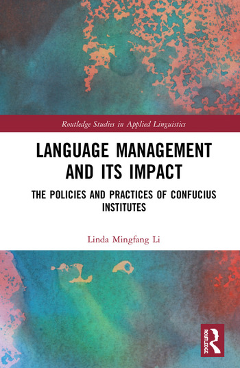 Language Management and Its Impact The Policies and Practices of Confucius Institutes book cover