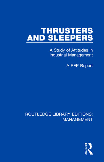 Thrusters and Sleepers A Study of Attitudes in Industrial Management book cover