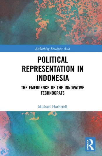 Political Representation in Indonesia The Emergence of the Innovative Technocrats book cover
