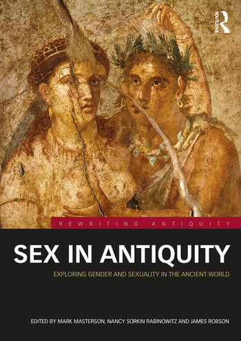 Sex in Antiquity Exploring Gender and Sexuality in the Ancient World book cover