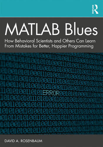 MATLAB Blues How Behavioral Scientists and Others Can Learn from Mistakes for Better, Happier Programming book cover