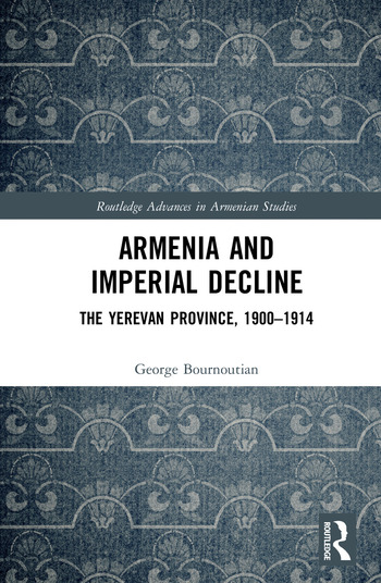 Armenia and Imperial Decline The Yerevan Province, 1900-1914 book cover