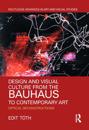 Design and Visual Culture from the Bauhaus to Contemporary Art Optical Deconstructions book cover