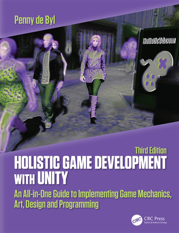 Holistic Game Development with Unity 3e An All-in-One Guide to Implementing Game Mechanics, Art, Design and Programming book cover