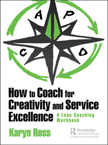 How to Coach for Creativity and Service Excellence A Lean Coaching Workbook book cover