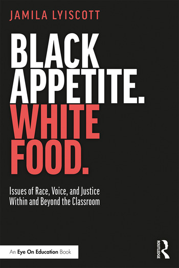 Black Appetite. White Food. Issues of Race, Voice, and Justice Within and Beyond the Classroom book cover