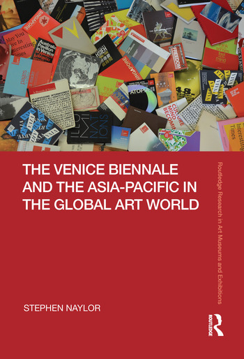 The Venice Biennale and the Asia-Pacific in the Global Art World book cover