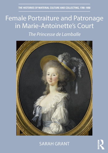 Female Portraiture and Patronage in Marie Antoinette's Court The Princesse de Lamballe book cover