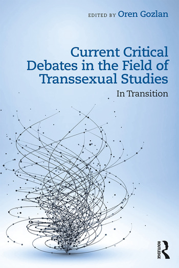 Current Critical Debates in the Field of Transsexual Studies In Transition book cover