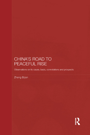 China's Road to Peaceful Rise Observations on its Cause, Basis, Connotation and Prospect book cover