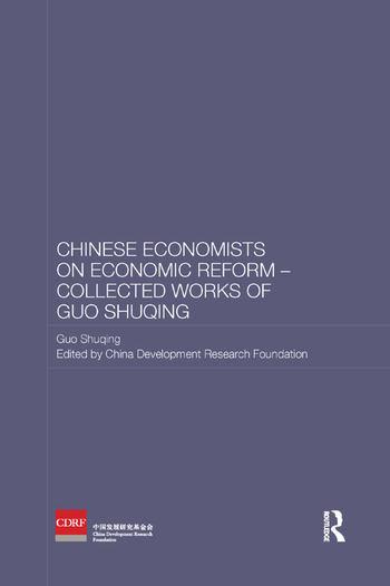 Chinese Economists on Economic Reform - Collected Works of Guo Shuqing book cover