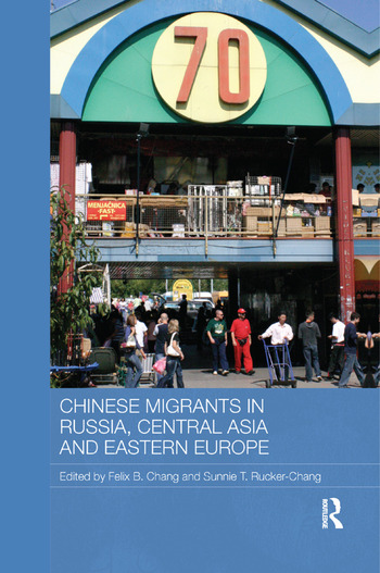 Chinese Migrants in Russia, Central Asia and Eastern Europe book cover