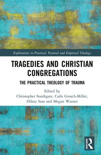 Tragedies and Christian Congregations The Practical Theology of Trauma book cover