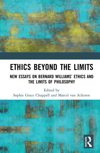 Ethics Beyond the Limits New Essays on Bernard Williams' Ethics and the Limits of Philosophy book cover