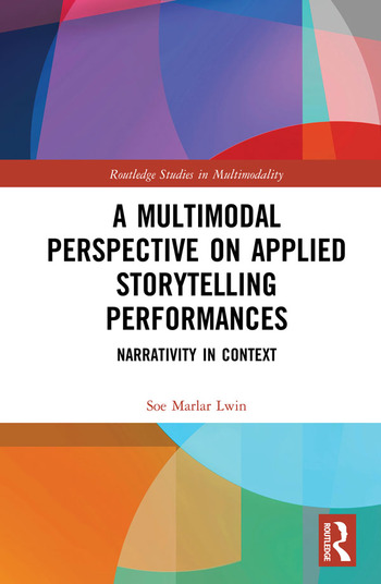 A Multimodal Perspective on Applied Storytelling Performances Narrativity in Context book cover