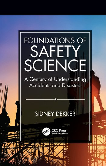 Foundations of Safety Science A Century of Understanding Accidents and Disasters book cover