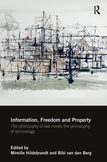Information, Freedom and Property The Philosophy of Law Meets the Philosophy of Technology book cover