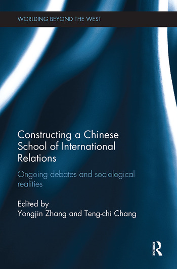 Constructing a Chinese School of International Relations Ongoing Debates and Sociological Realities book cover