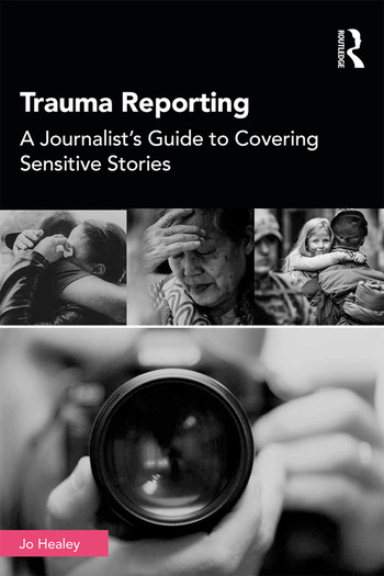 Trauma Reporting A Journalist's Guide to Covering Sensitive Stories book cover