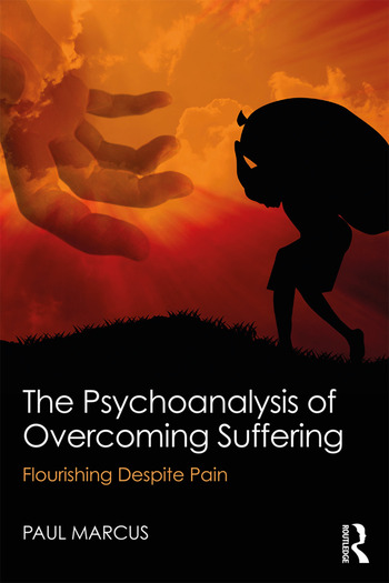 The Psychoanalysis of Overcoming Suffering Flourishing Despite Pain book cover