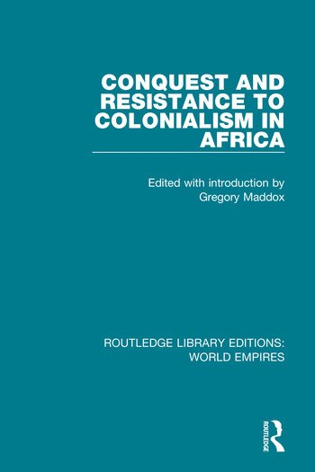 Conquest and Resistance to Colonialism in Africa book cover
