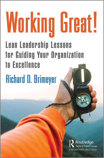 Working Great! Lean Leadership Lessons for Guiding Your Organization to Excellence book cover